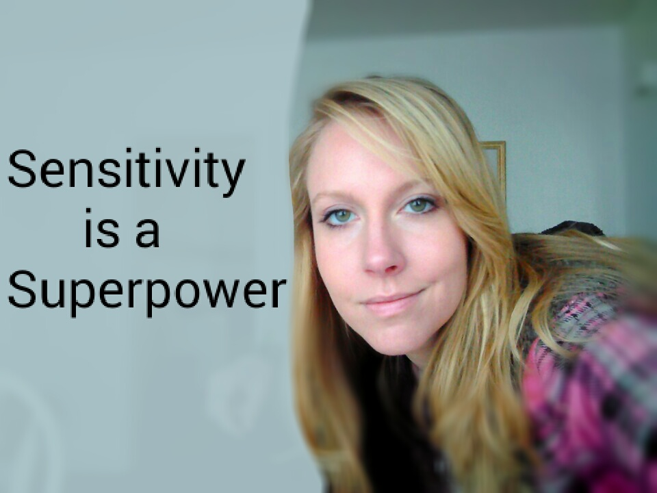 Sensitivity is a Superpower