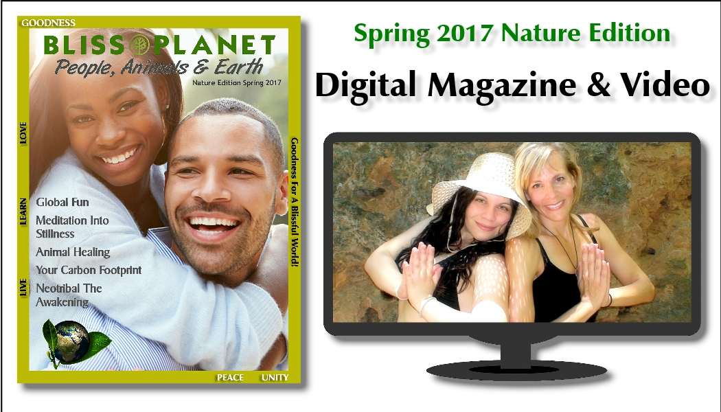 Spring 2017 Nature Edition of Bliss Planet Magazine
