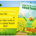 How To Be A Healthy Vegan & Vegetarian