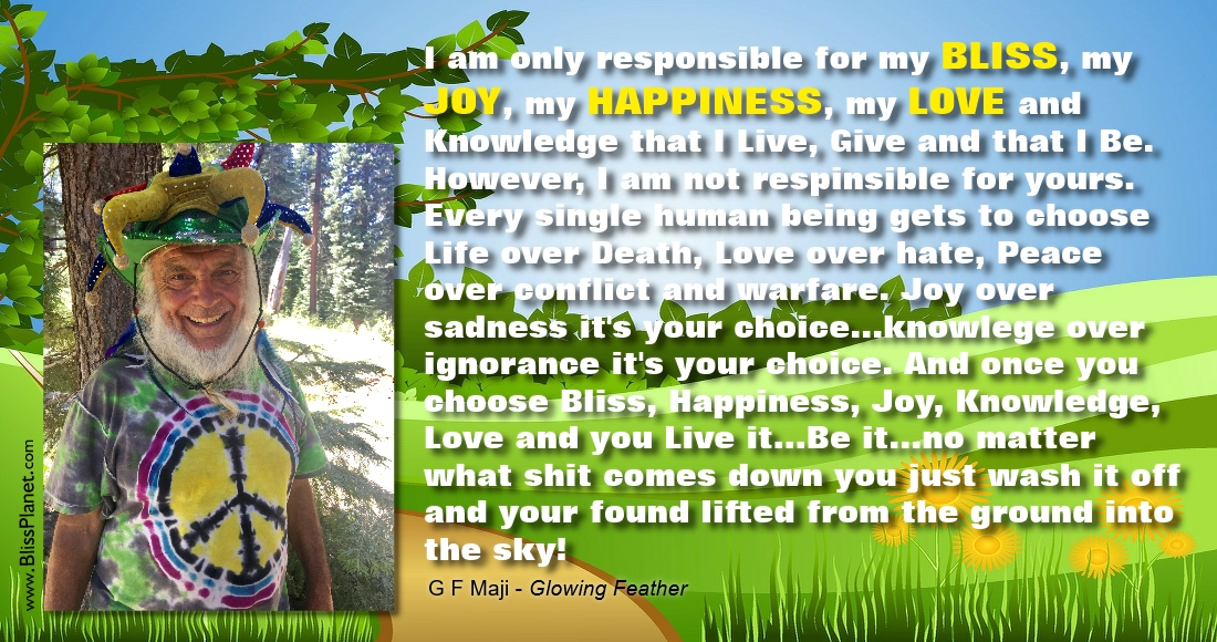 choose Bliss Happiness Joy Knowledge Love