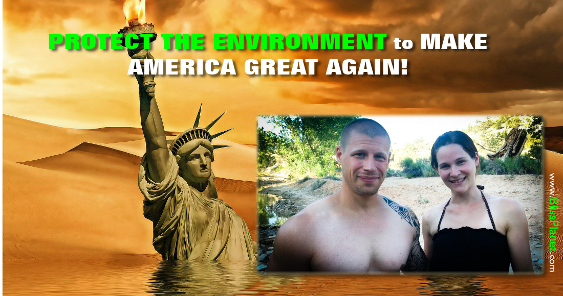 Protect The Environment To Make America Great Again